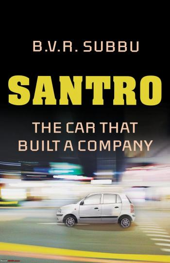 santro the car that built a company by b v r subbu team bhp. Black Bedroom Furniture Sets. Home Design Ideas