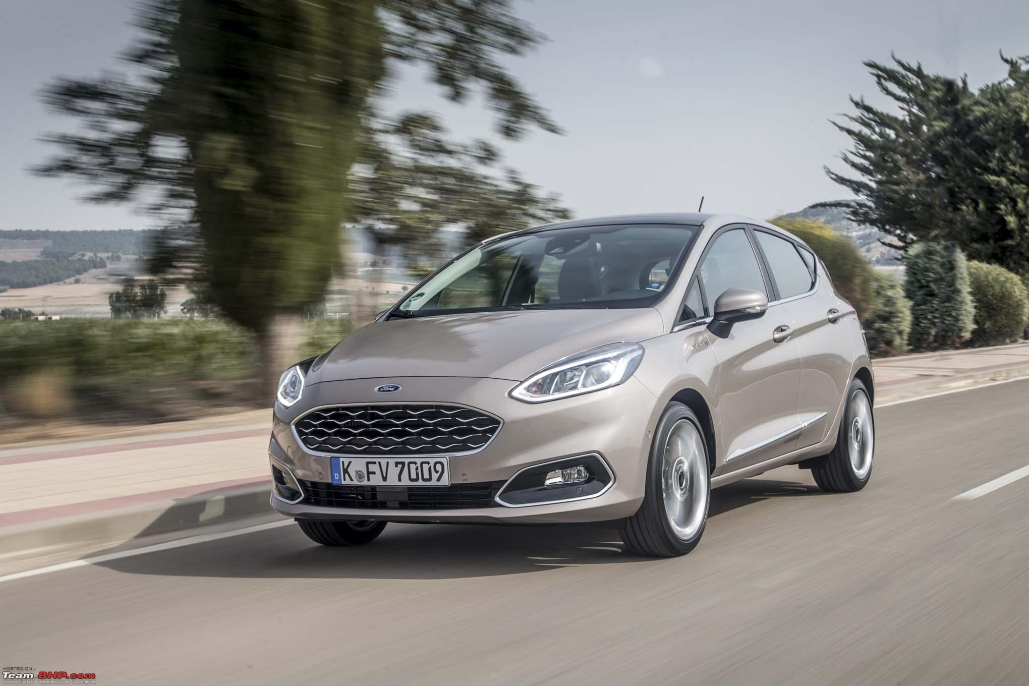 Shouldn t ford get the new 2017 ford fiesta to india 2018fordfiestavignaleeurospecfrontthreequarterinmotion04