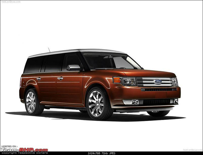 money no bar, which car would you buy/import in India to make heads turn at any cost?-fordflex_2009_1024x768_wallpaper_05.jpg