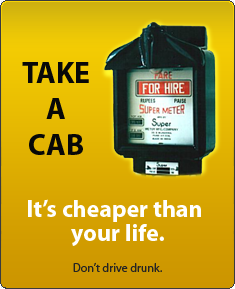 Take a cab. Don't drive drunk