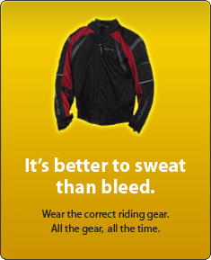 Its better to sweat than bleed. Wear riding gear